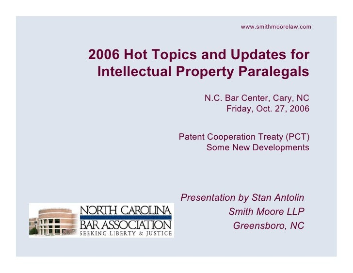 www.smithmoorelaw.com    2006 Hot Topics and Updates for  Intellectual Property Paralegals                    N.C. Bar Cen...