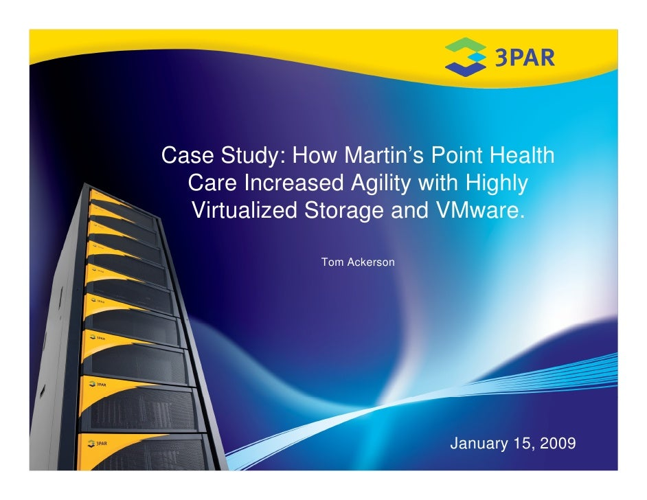 Case Study: How Martin's Point Health   Care Increased Agility with Highly   Virtualized Storage and VMware.              ...