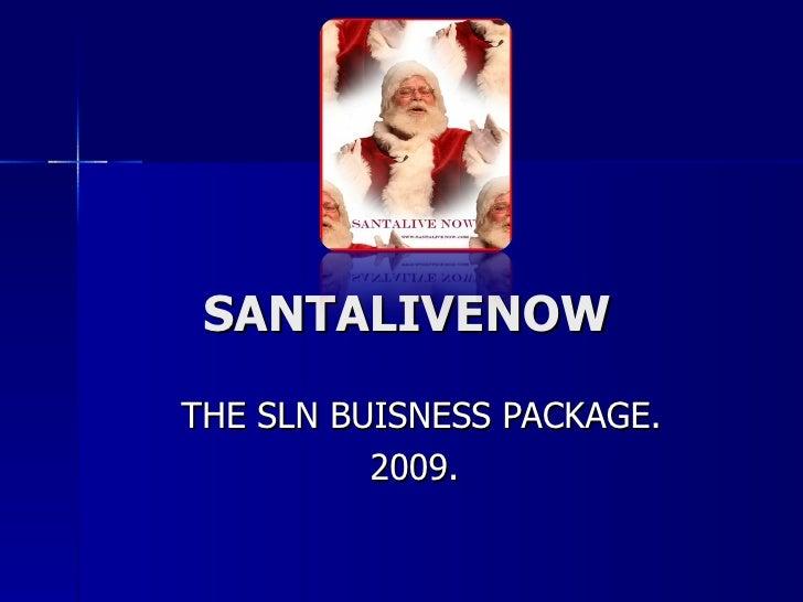 SANTALIVENOW THE SLN BUISNESS PACKAGE. 2009.