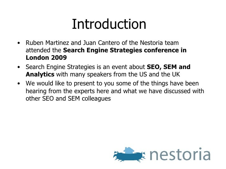 Introduction <ul><li>Ruben Martinez and Juan Cantero of the Nestoria team attended the  Search Engine Strategies conferenc...
