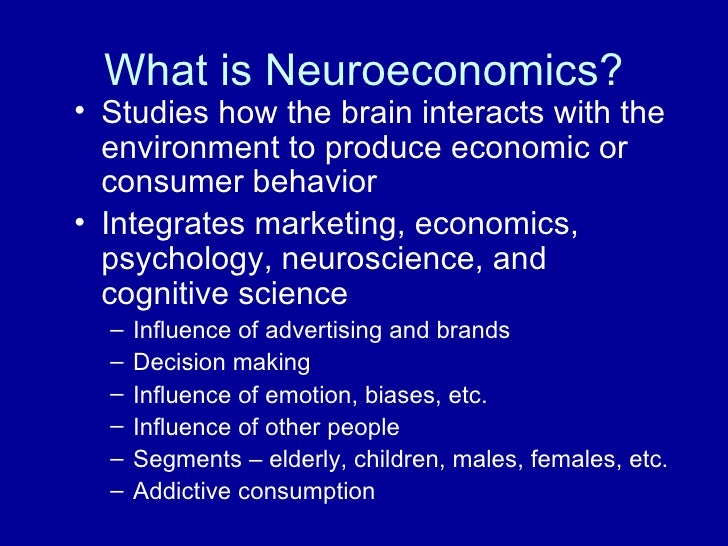 http://image.slidesharecdn.com/NeuroeconCBDP208-123378475404-phpapp01/95/overview-of-neuroeconomics-4-728.jpg