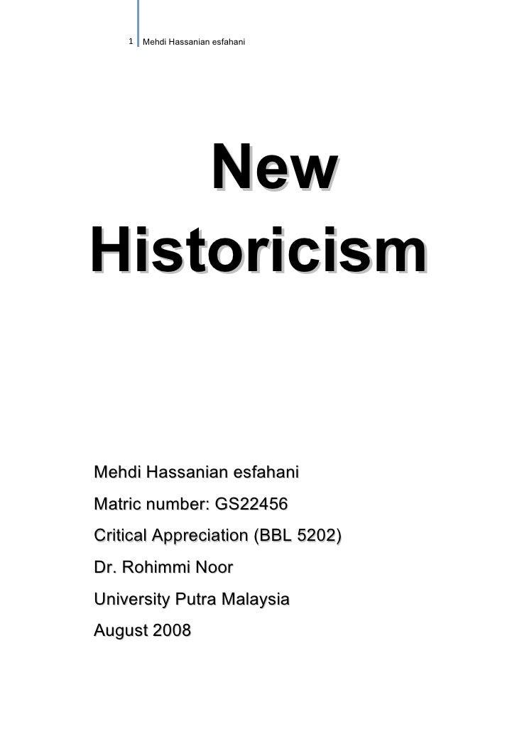 1 Mehdi Hassanian esfahani         New Historicism   Mehdi Hassanian esfahani Matric number: GS22456 Critical Appreciation...