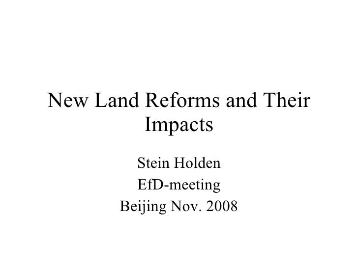 New Land Reforms and Their Impacts Stein Holden EfD-meeting Beijing Nov. 2008
