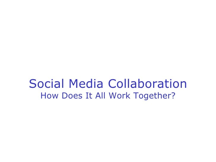 Social Media Collaboration How Does It All Work Together?