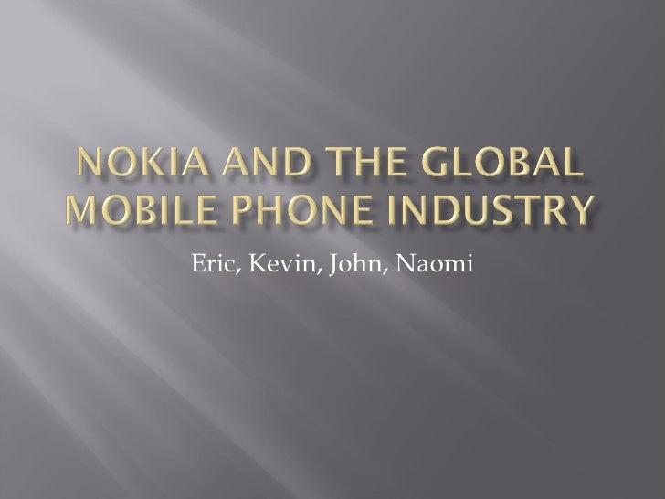 Nokia And The Global Mobile Phone Industry