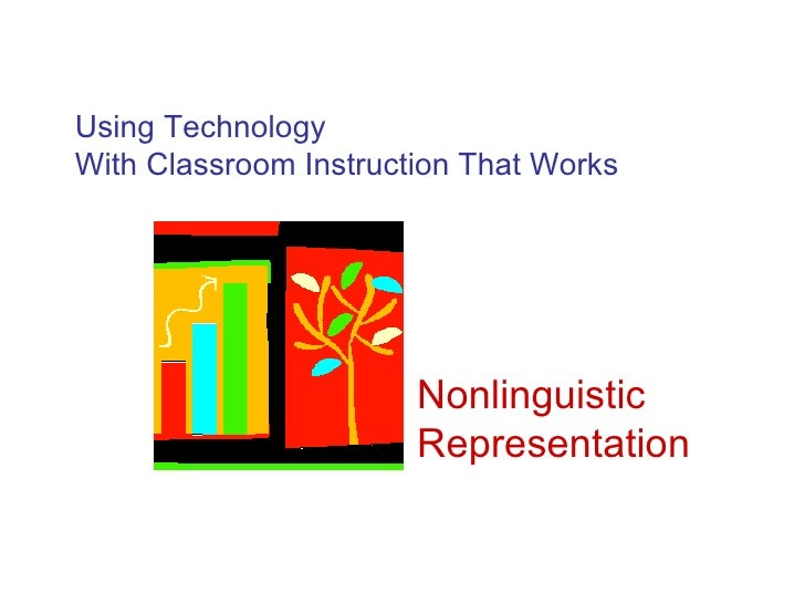 Using Technology With Classroom Instruction That Works Nonlinguistic Representation