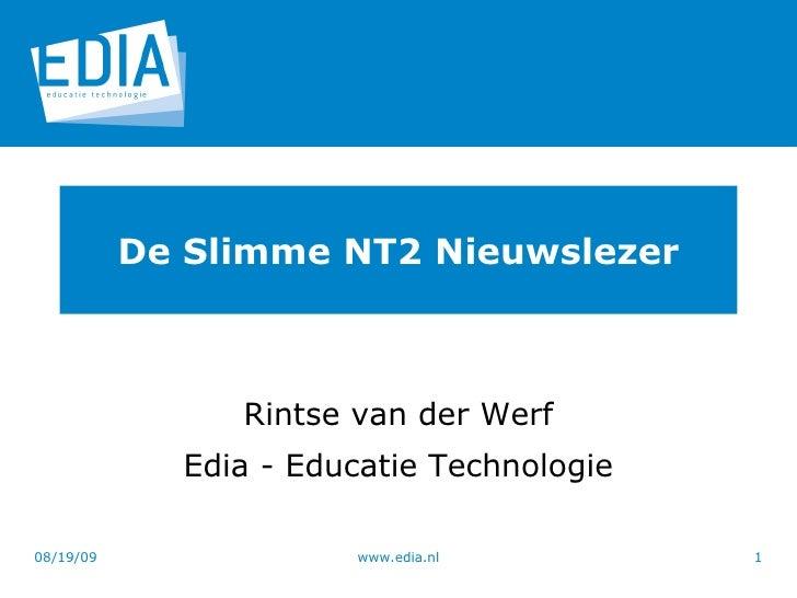 De Slimme NT2 Nieuwslezer Rintse van der Werf Edia - Educatie Technologie 06/06/09 www.edia.nl