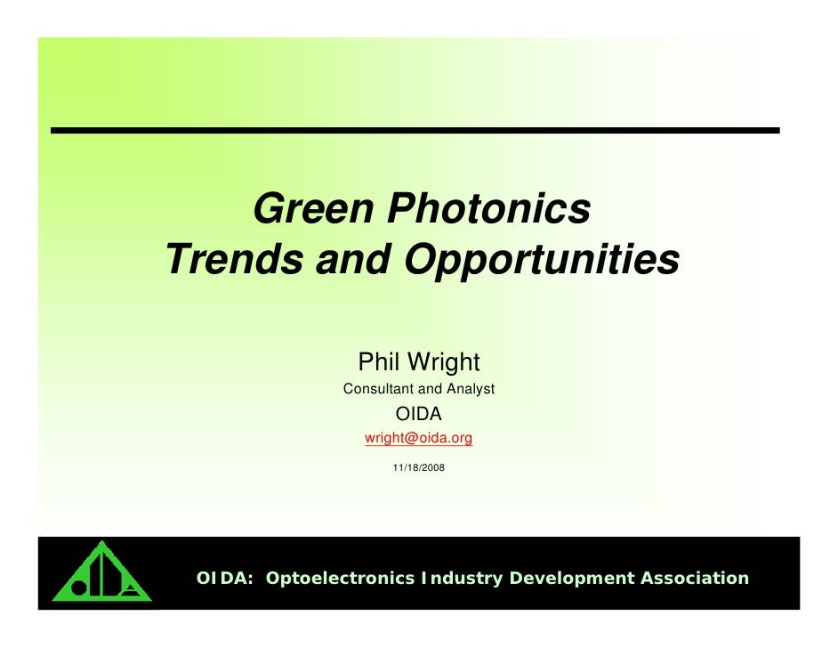 Green Photonics Trends and Opportunities                   Phil Wright                Consultant and Analyst              ...