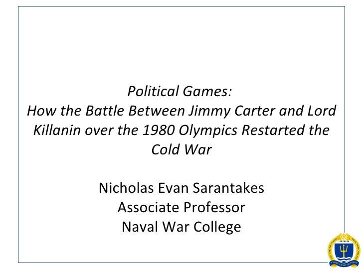 Political Games:  How the Battle Between Jimmy Carter and Lord Killanin over the 1980 Olympics Restarted the Cold War Nich...