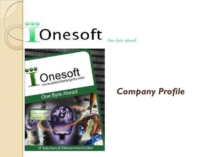 One byte ahead.         Company Profile