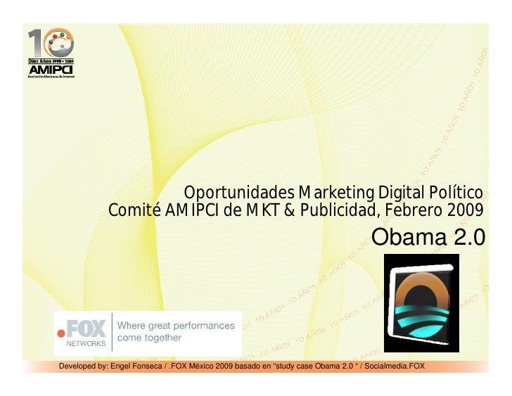Oportunidades De Mkt PolíTico Digital Obama2.0 Comite Mkt Publicidad Amipci Por Engel Fonseca Feb 2009