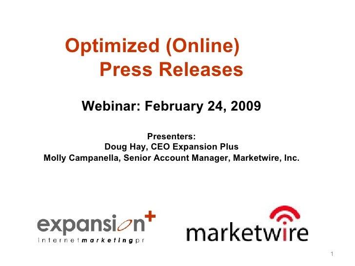 <ul><li>Optimized (Online)  </li></ul><ul><li>Press Releases </li></ul><ul><li>Webinar: February 24, 2009 </li></ul><ul><l...