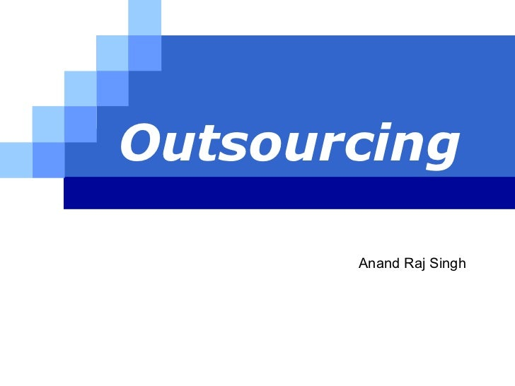 Outsourcing Anand Raj Singh