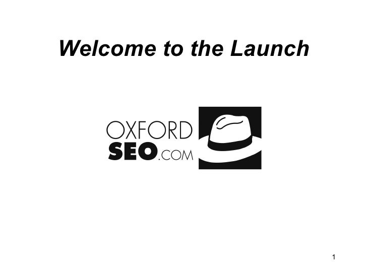 Welcome to the Launch