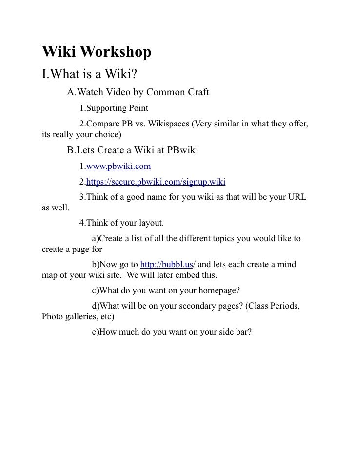 Wiki Workshop I.What is a Wiki?        A.Watch Video by Common Craft            1.Supporting Point             2.Compare P...