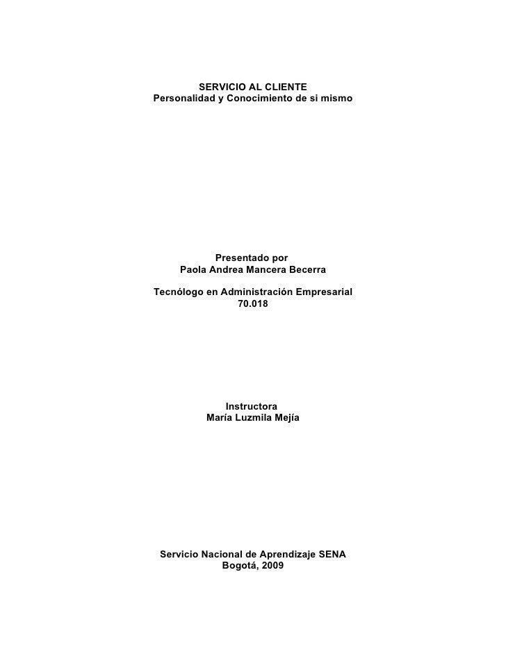 SERVICIO AL CLIENTE Personalidad y Conocimiento de si mismo                 Presentado por      Paola Andrea Mancera Becer...