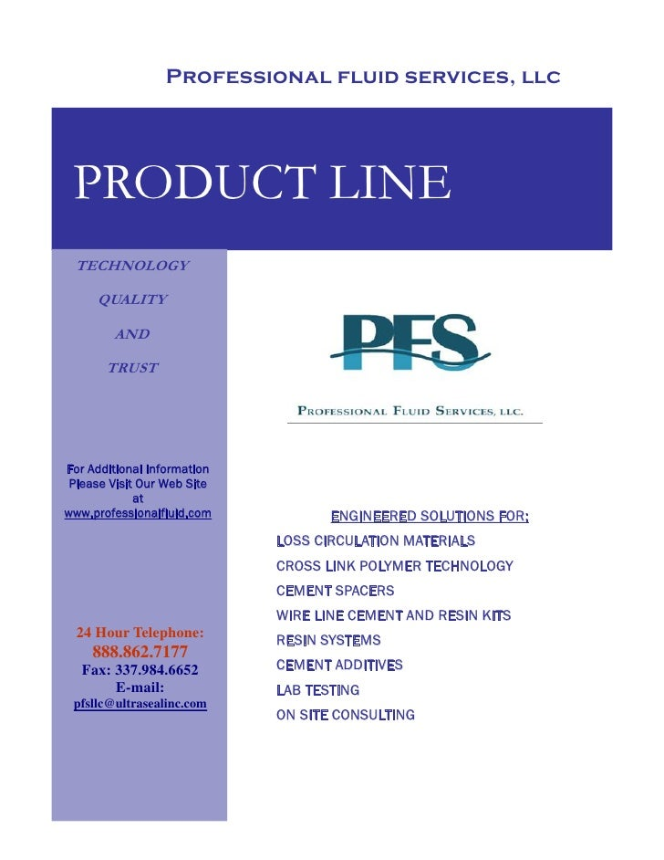 Professional fluid services, llc      PRODUCT LINE  TECHNOLOGY       QUALITY          AND         TRUST     For Additional...