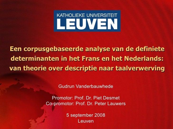 Een corpusgebaseerde analyse van de definiete determinanten in het Frans en het Nederlands: van theorie over descriptie na...