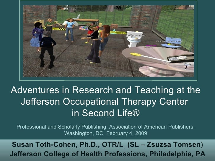 Susan Toth-Cohen, Ph.D., OTR/L   (SL – Zsuzsa Tomsen ) Jefferson College of Health Professions, Philadelphia, PA Adventure...