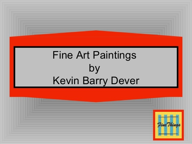 Paintings By Kevin Barry Dever