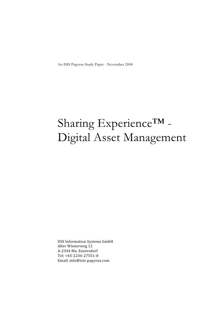 An ISIS Papyrus Study Paper - November 2008     Sharing Experience™ - Digital Asset Management     !quot;!quot;#!$%&'()*+&...
