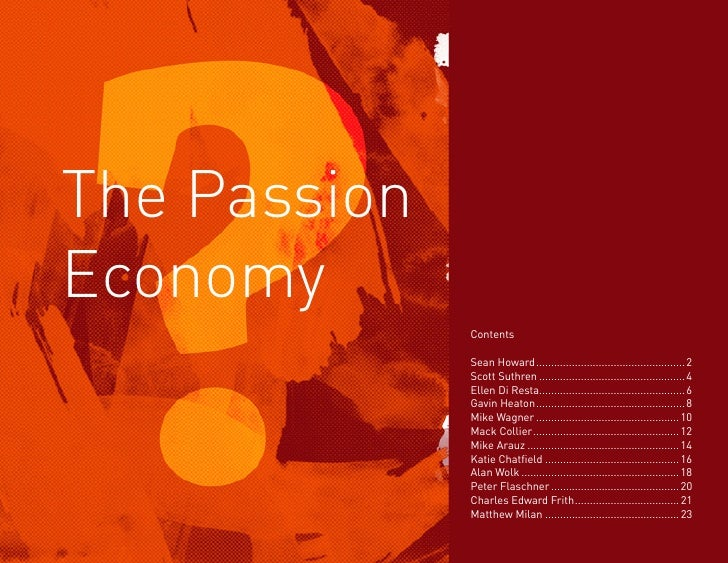 The Passion Economy               Contents                Sean Howard .................................................. 2...