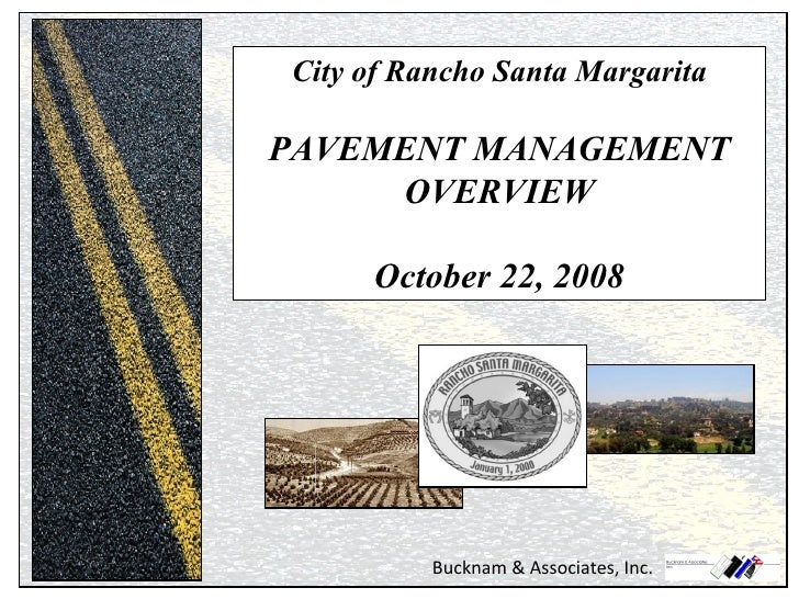 City of Rancho Santa Margarita PAVEMENT MANAGEMENT OVERVIEW October 22, 2008