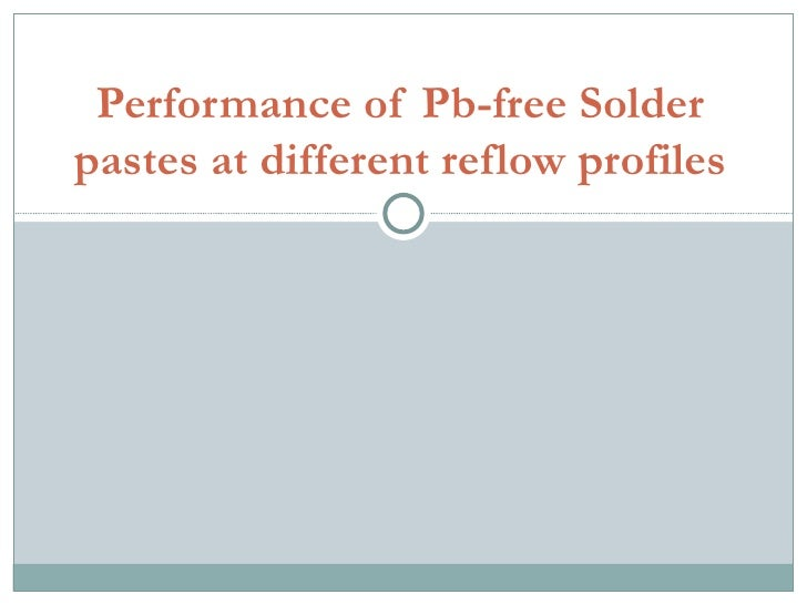 Performance of Pb-free Solder pastes at different reflow profiles