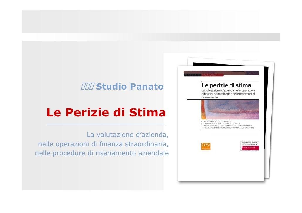 Studio Panato      Le Perizie di Stima                 La valutazione d'azienda,  nelle operazioni di finanza straordinari...