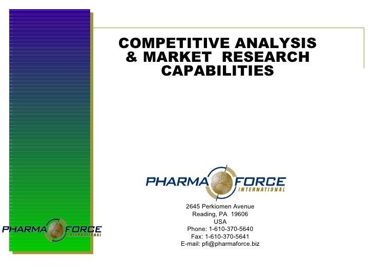 COMPETITIVE ANALYSIS & MARKET  RESEARCH CAPABILITIES 2645 Perkiomen Avenue Reading, PA  19606 USA Phone: 1-610-370-5640 Fa...