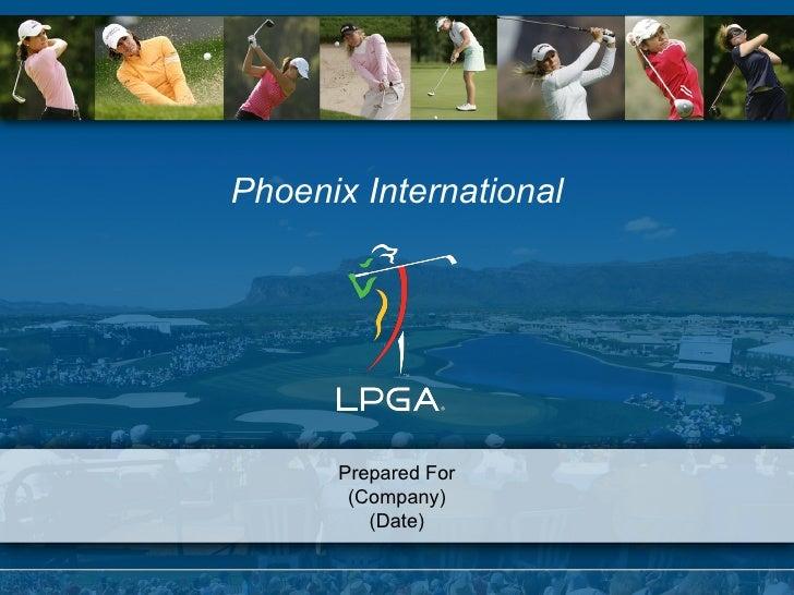 Phoenix International Prepared For (Company) (Date)