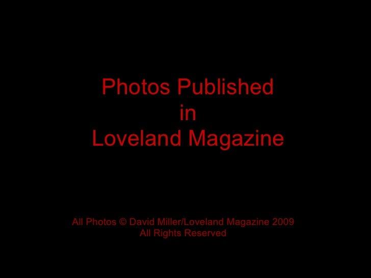 Photos Published             in     Loveland Magazine   All Photos © David Miller/Loveland Magazine 2009                Al...
