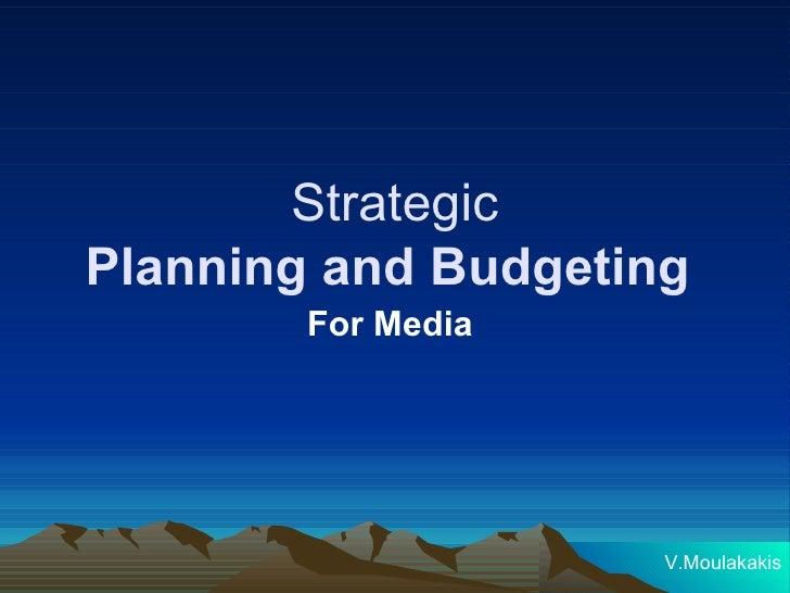 Strategic Planning and Budgeting   For Media  V.Moulakakis