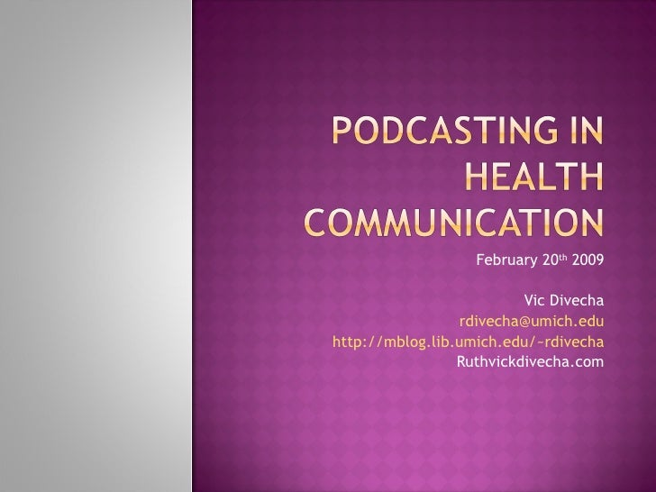 Podcasting for Health Communication