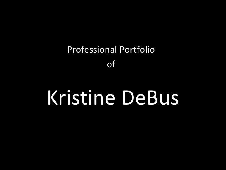 Kristine DeBus Professional Portfolio of