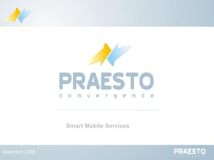 dezembro 2008 Smart Mobile Services