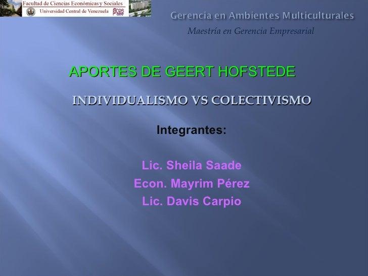 <ul><ul><ul><ul><ul><li>INDIVIDUALISMO VS COLECTIVISMO </li></ul></ul></ul></ul></ul><ul><ul><ul><ul><ul><li>Integrantes: ...