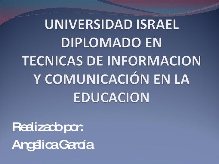 Realizado por: Angélica García