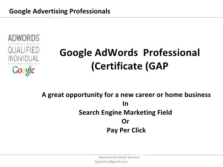 Google Advertising Professionals Google AdWords  Professional Certificate (GAP) A great opportunity for a new career or ho...