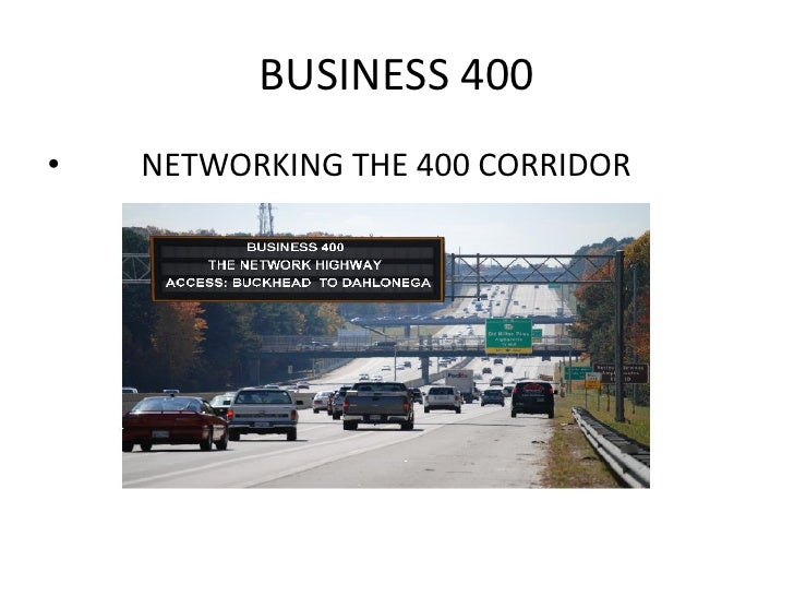 BUSINESS 400 •   NETWORKING THE 400 CORRIDOR