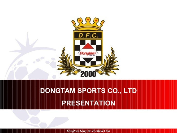 DONGTAM SPORTS CO., LTD PRESENTATION