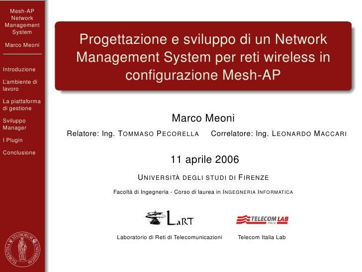 Mesh-AP  Network Management   System  Marco Meoni                    Progettazione e sviluppo di un Network               ...