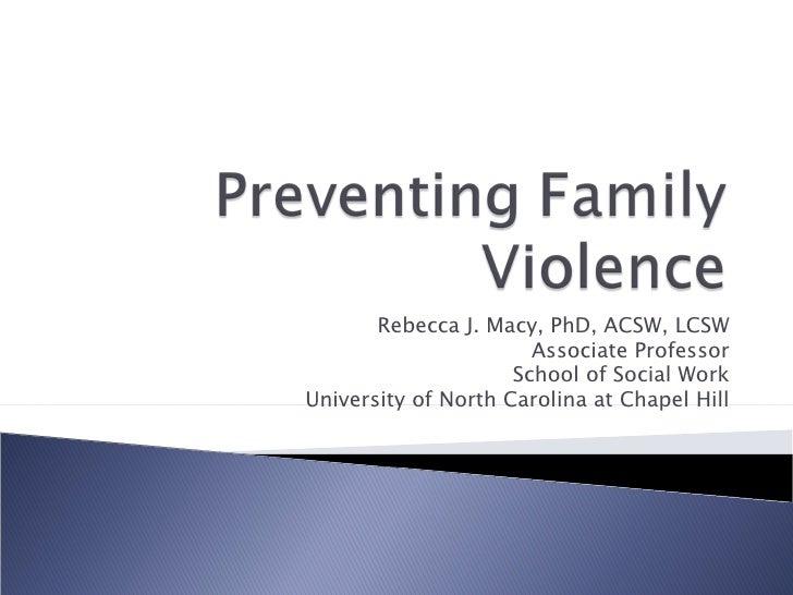 Rebecca J. Macy, PhD, ACSW, LCSW Associate Professor School of Social Work University of North Carolina at Chapel Hill