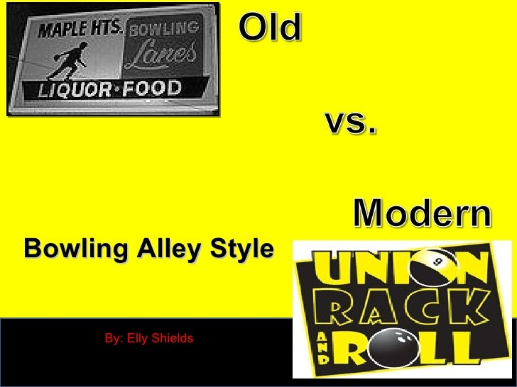 Old vs. Modern Bowling Alley Style