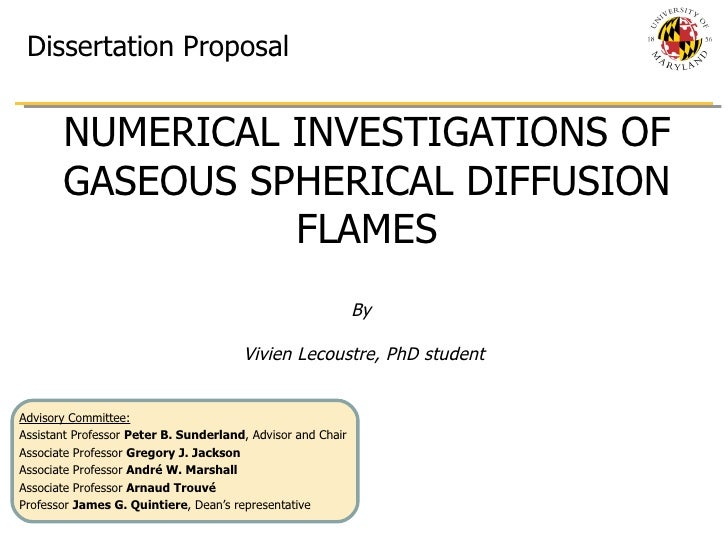 NUMERICAL INVESTIGATIONS OF GASEOUS SPHERICAL DIFFUSION FLAMES Advisory Committee: Assistant Professor  Peter B. Sunderlan...