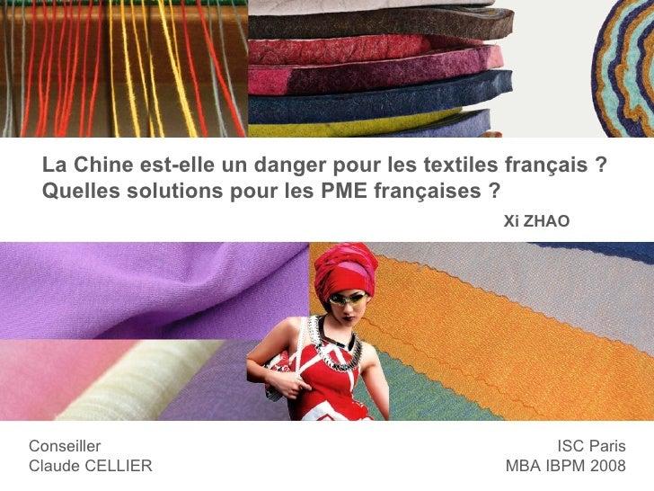 La Chine est-elle un danger pour les textiles français? Quelles solutions pour les PME françaises? Conseiller Claude CEL...