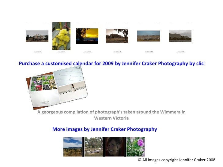 Purchase a customised calendar for 2009 by Jennifer Craker Photography by clicking here… A georgeous compilation of photog...