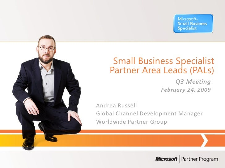 Small Business Specialist     Partner Area Leads (PALs)                          Q3 Meeting                     February 2...