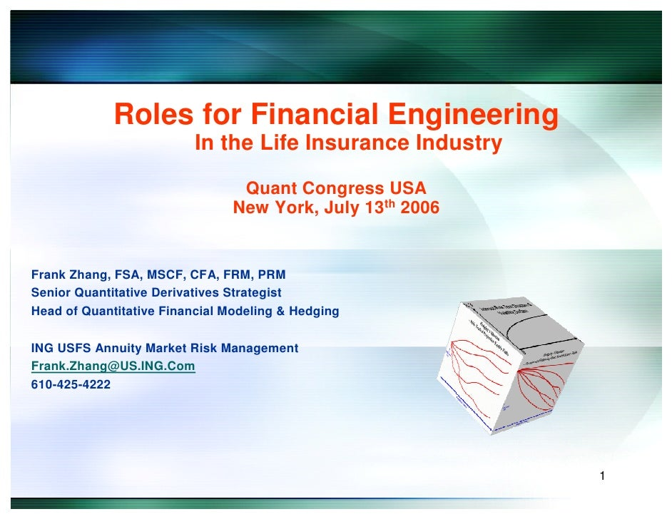 Roles for Financial Engineering                          In the Life Insurance Industry                                  Q...