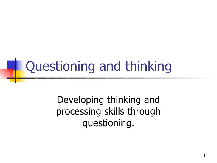 Questioning And Thinking